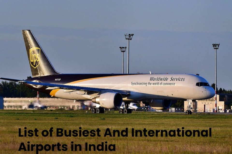 List of Busiest And International Airports in India