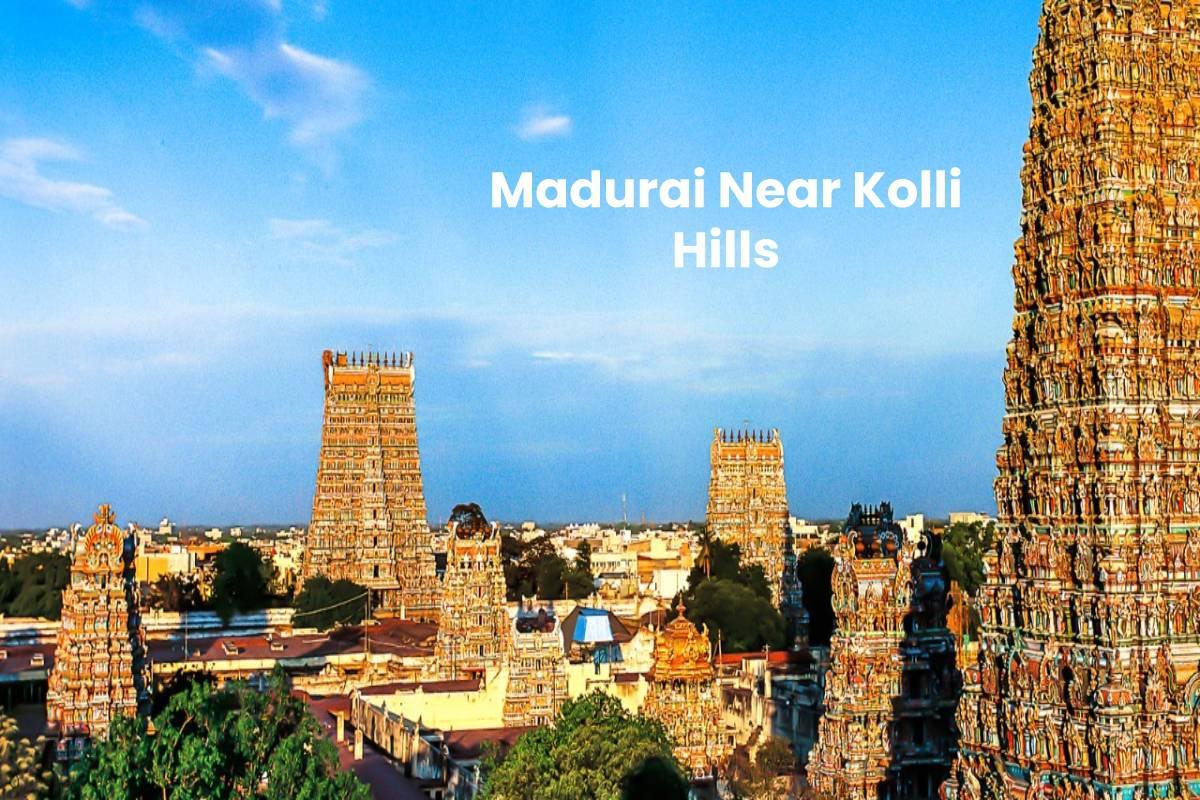 Madurai Near Kolli Hills