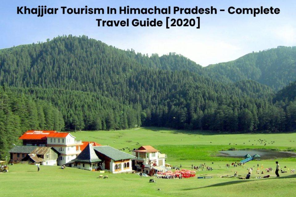 Khajjiar Tourism In Himachal Pradesh - Complete Travel Guide [2020]