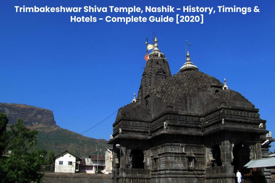 Trimbakeshwar Shiva Temple, Nashik - History, Timings & Hotels - Complete Guide [2020]