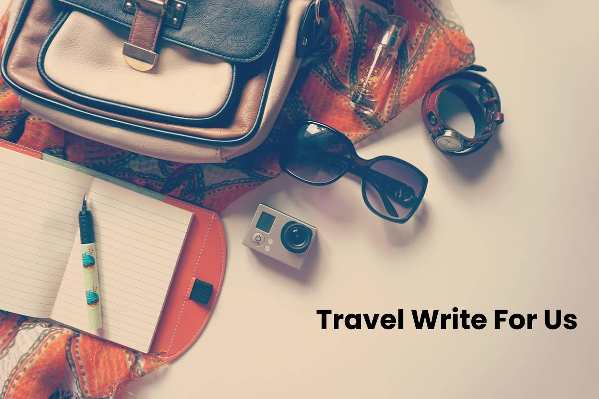 Travel Write For Us