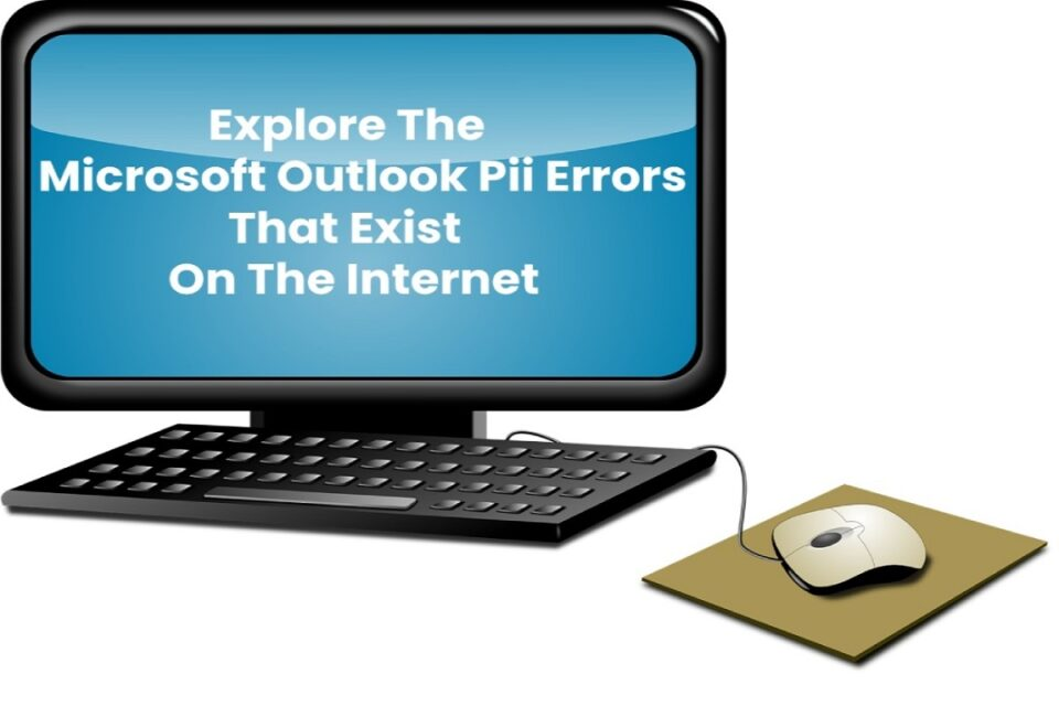 Explore The Microsoft Outlook Pii Errors That Exist On The Internet