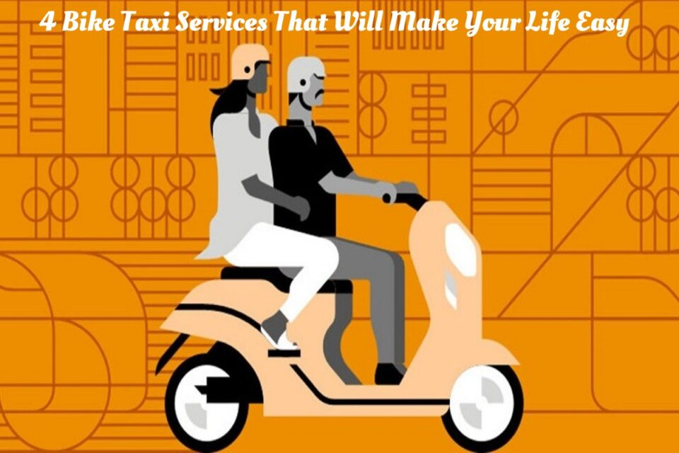 4 Bike Taxi Services That Will Make Your Life Easy