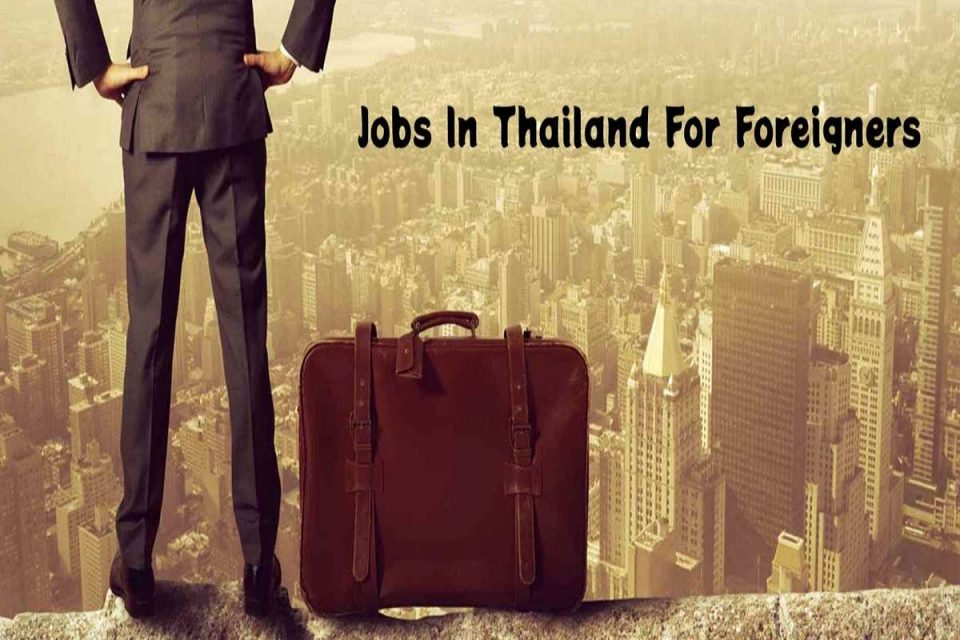 Jobs In Thailand For Foreigners